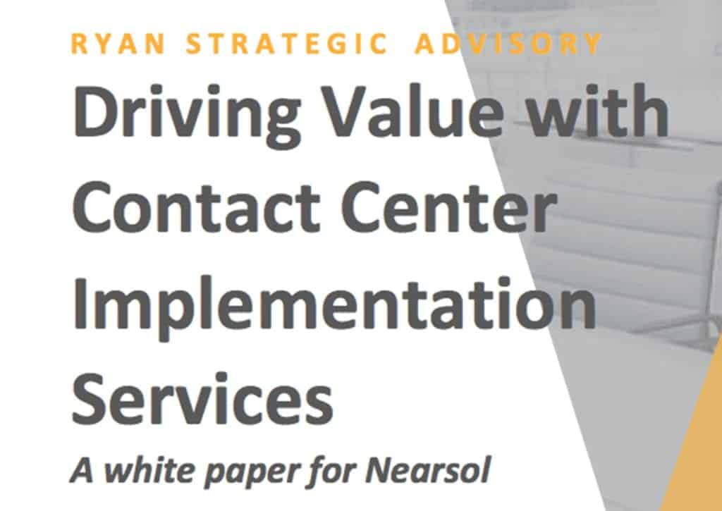 Driving Value with Contact Center Implementation Services A white paper for Nearsol